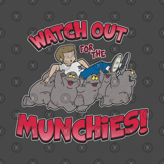Watch Out for the Munchies