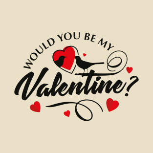 Main Tag Would You Be My Valentine T Shirt