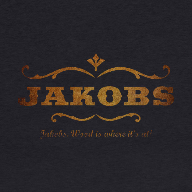 Jakobs- Wood is where it's At!