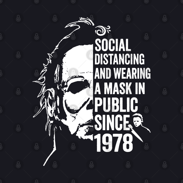 Funny Michael Myers Social Distancing In Public Since 1978