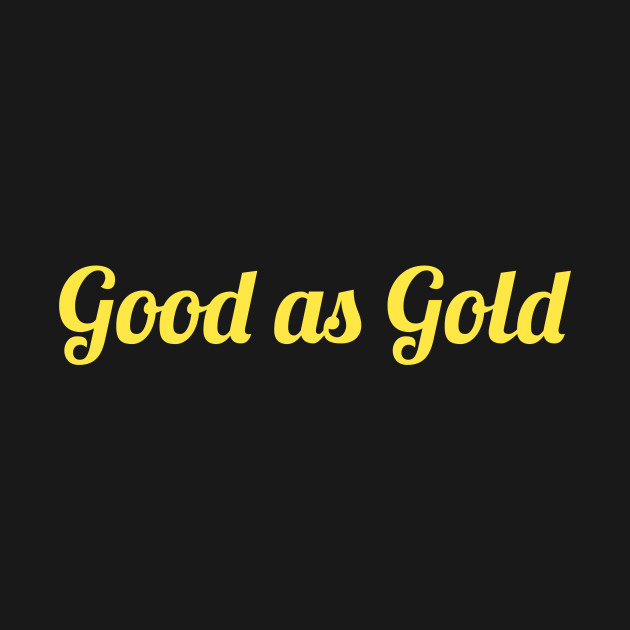 Good as Gold