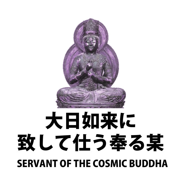 Japanese - Servant of the Cosmic Buddha