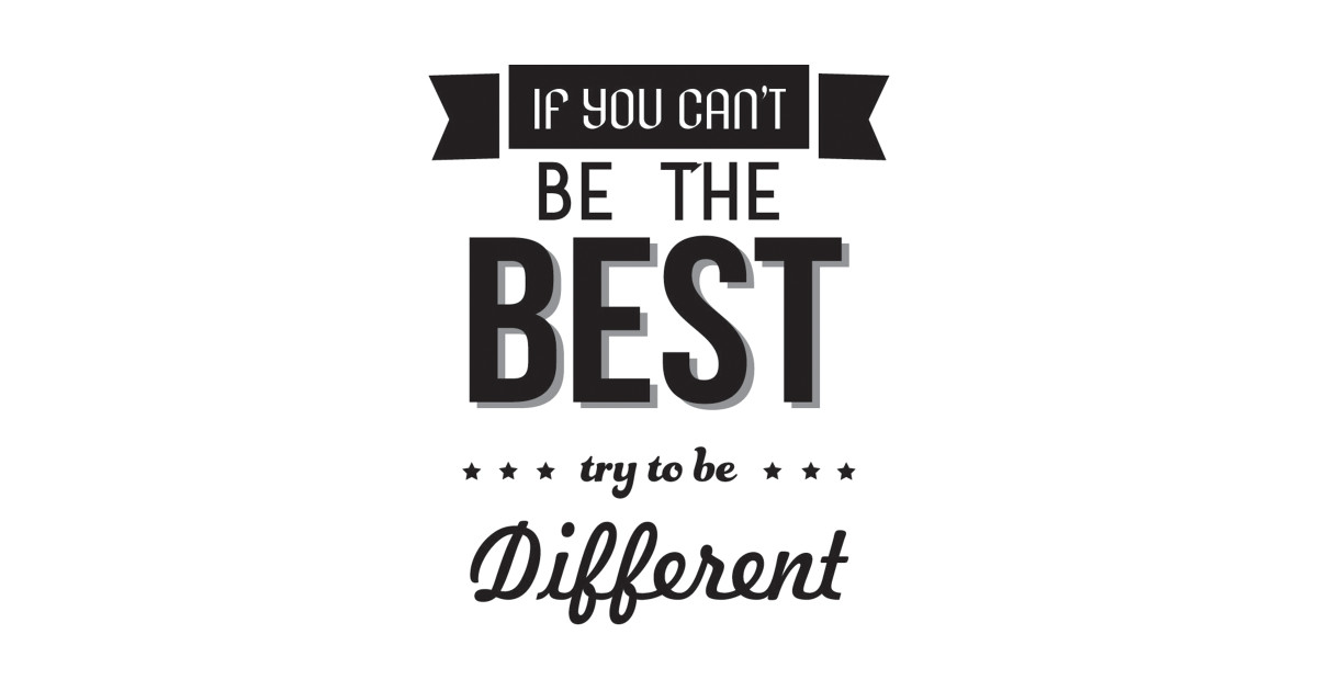 if you cant be the best try to be different quotes typography retro vintage  by dylukdesigncreative