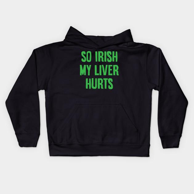 276f057612c So Irish My Liver Hurts Green Beer St Patricks Day Shirt - So Irish ...