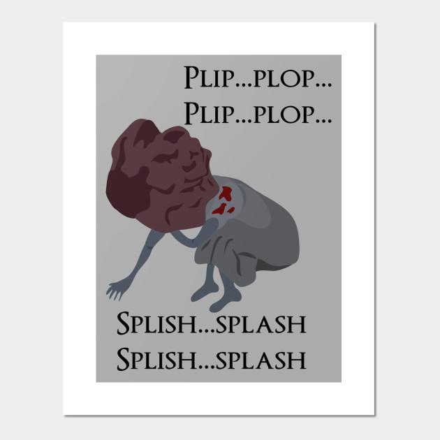7801651ce Plip plop splish splash - Splash - Posters and Art Prints