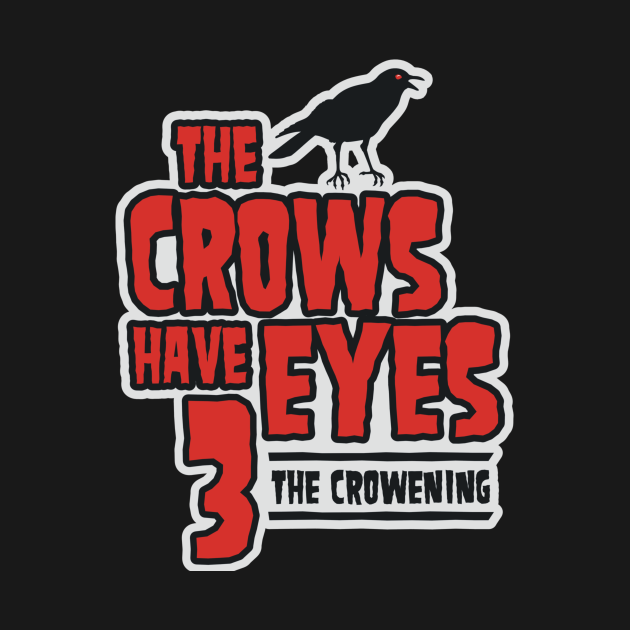 The Crows Have Eyes 3: The Crowening