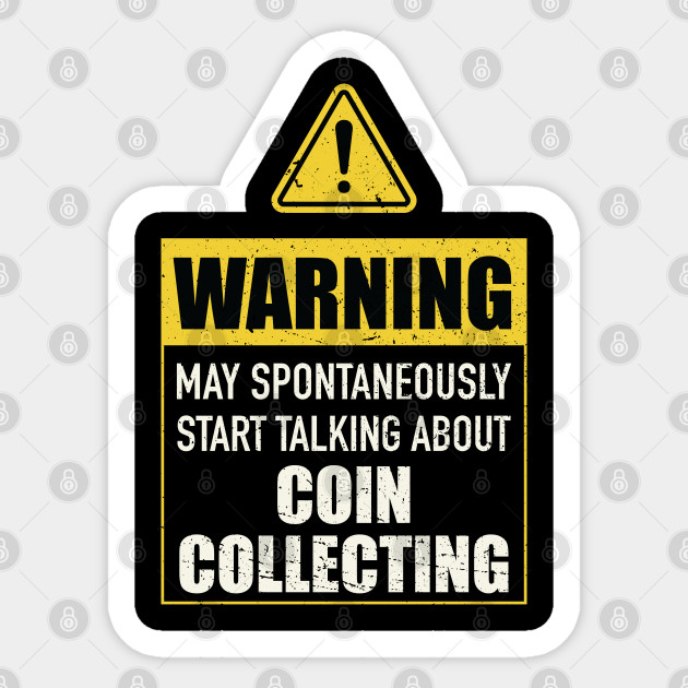 Coin Collecting Humor Gift - Funny Coin