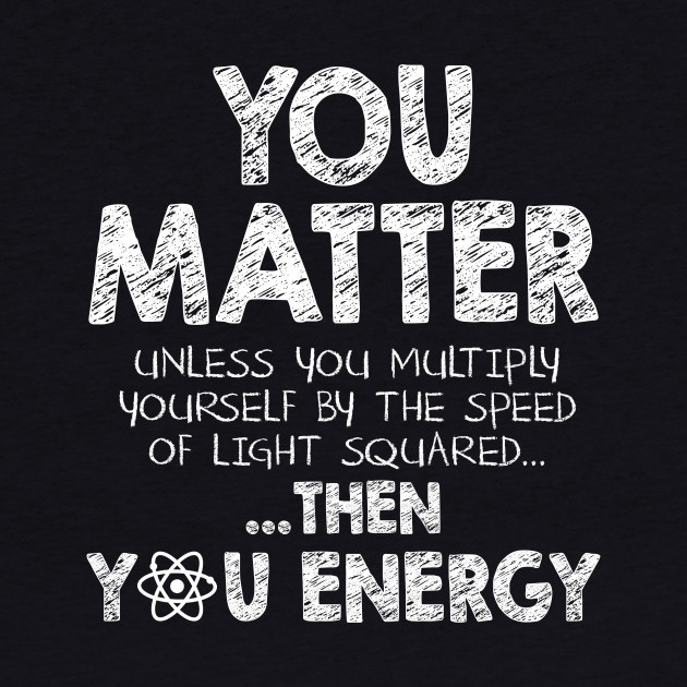 You matter unless ...