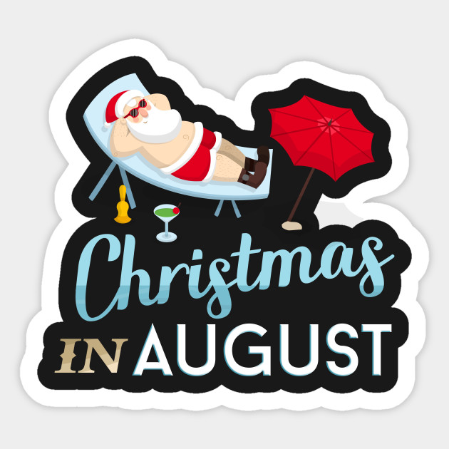 Christmas In August Clipart.Christmas In August Funny T Shirt