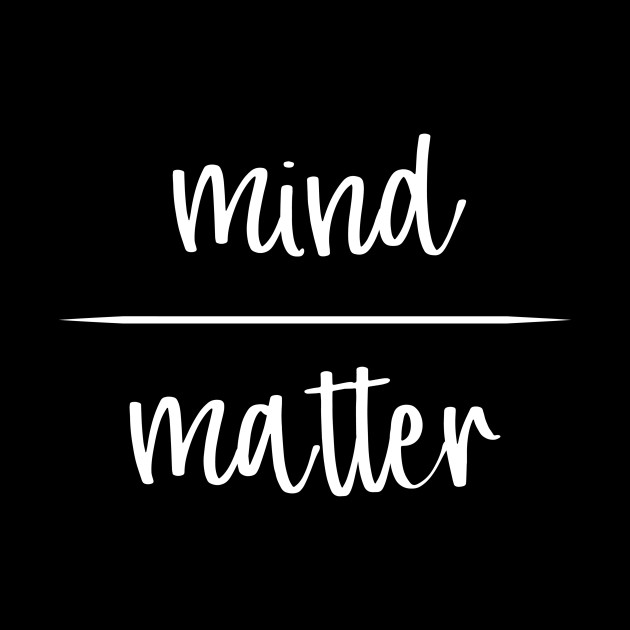 Mind Over Matter Fun Esoterical Spiritual Philosophy Gift Shirt for Philosophers Yoga Teachers and Coaches