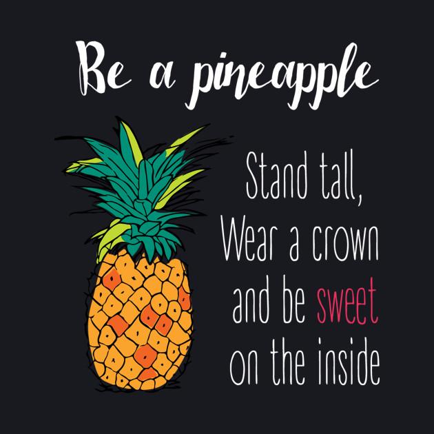 Be An Pineapple