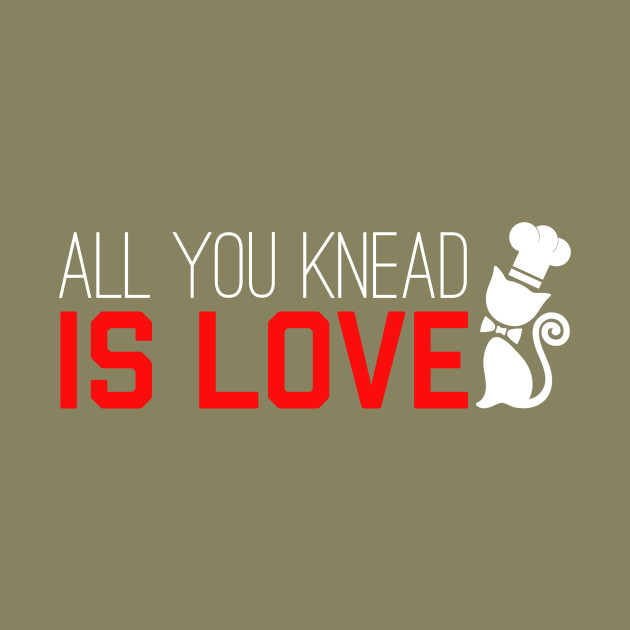 All you knead is love Cool Cat Chef Shirt