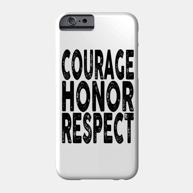 Courage, Honor, Respect