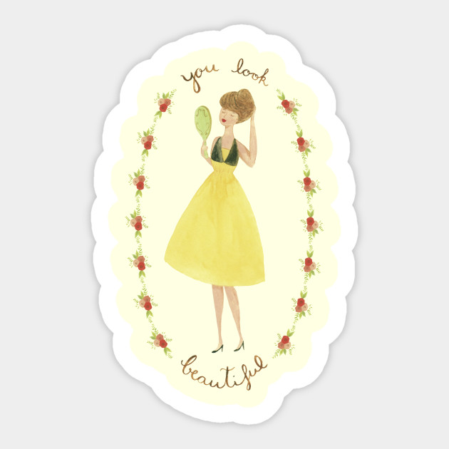 You Look Beautiful You Look Beautiful Sticker Teepublic Uk