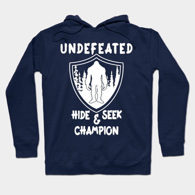 cb14b0607b64 Undefeated Hide And Seek Champion Shirt Bigfoot Believer Gift Hoodie