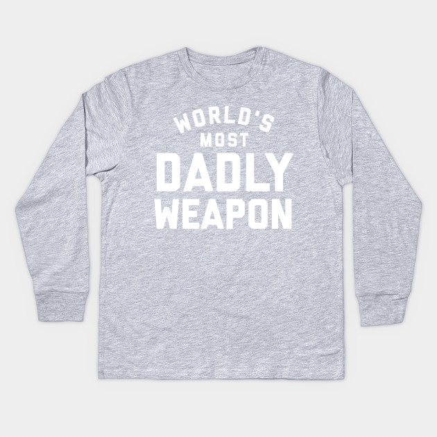 1961fac1 World's Most Dadly Weapon. Funny dad joke. Fathers day gift. - Dad ...