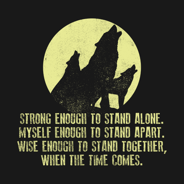 Wolf Strong Enough To Stand Alone