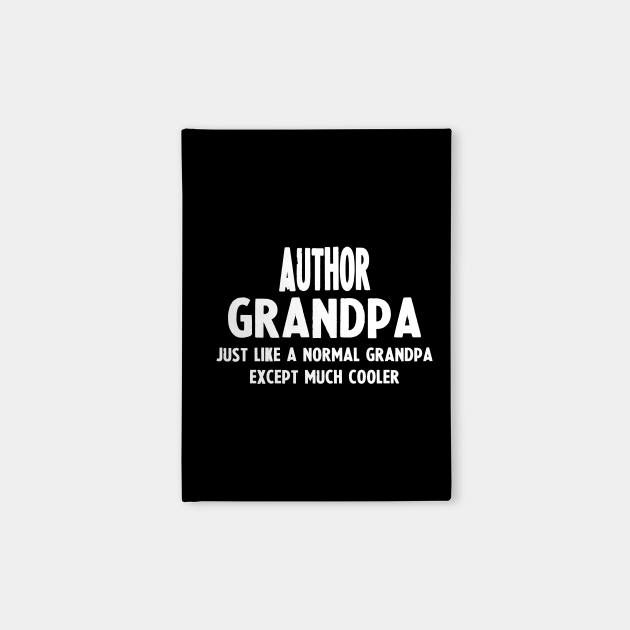 Gifts For Author's Grandpa