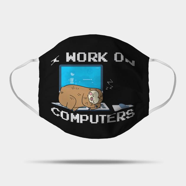 I Work On Computers Programmer Humor