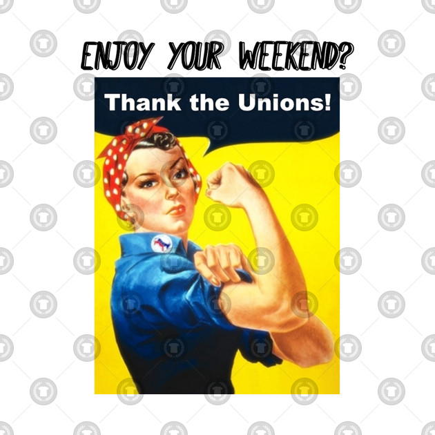 Enjoy Your Weekend? Rosie Riveter