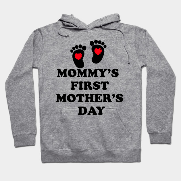 Mommy's firs't mother's day Hoodie