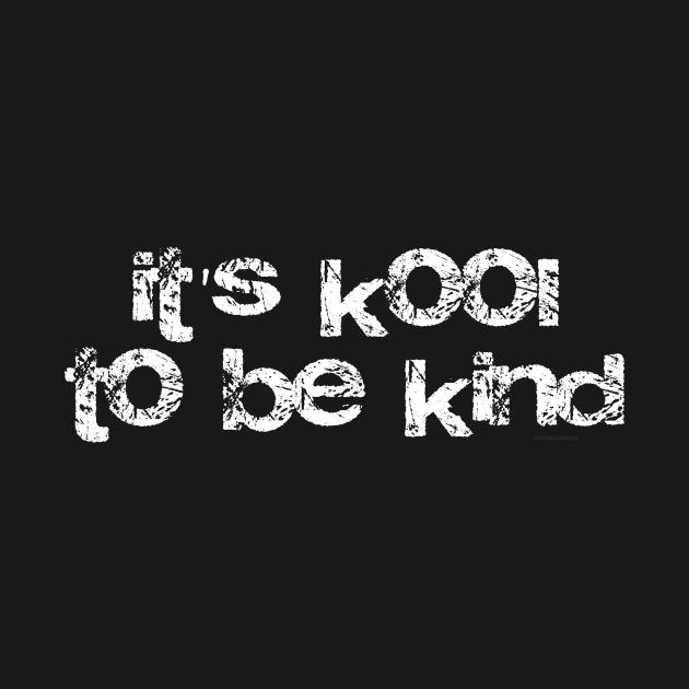 It's kool to be kind!