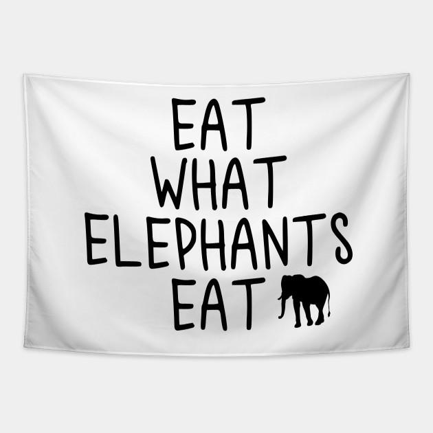 Vegan - Eat what elephants eat