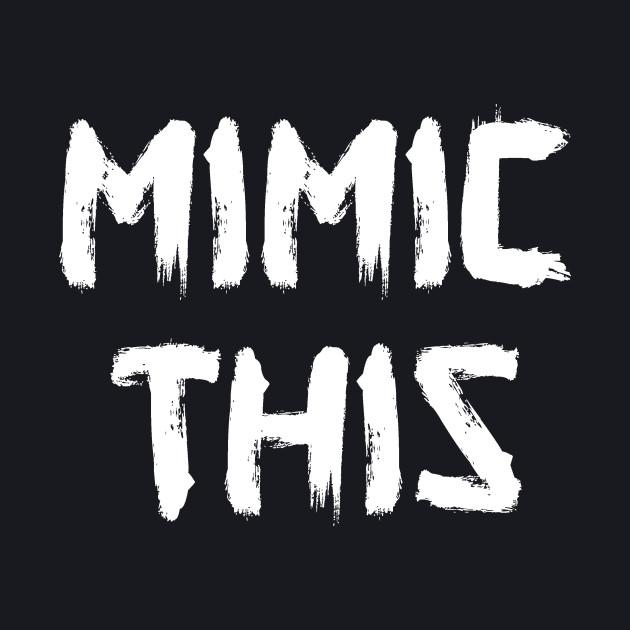 Mimic This