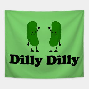 f13a9af11 Dilly Dilly - Dilliciously Funny T-Shirt Tapestry