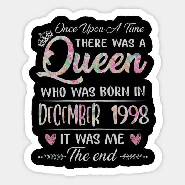 Girls 22nd Birthday Queen December 1998 22 Years Old Girls 22nd Birthday Queen December 1998 Sticker Teepublic