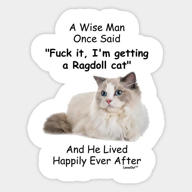 Funny Ragdoll Cat Gift For Men Ragdoll Cat Sticker Teepublic