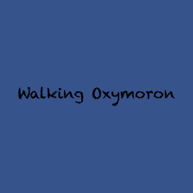 Walking Oxymoron