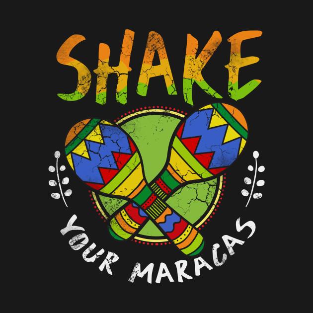 Cinco De Mayo Shake Your Maracas Funny Quotes Mexico