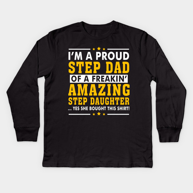 2190ccb6 Funny Step Dad Shirt Quotes Gift Step Daughter Stepdad Kids Long Sleeve T- Shirt