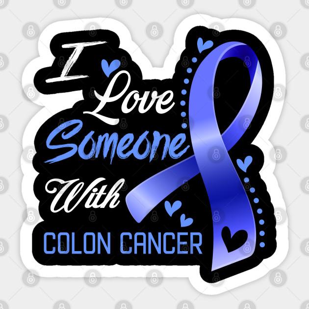 I Love Someone With Colon Cancer Awareness Support Colon Cancer Warrior Gifts Colon Cancer Awareness Sticker Teepublic Au