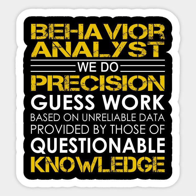 Behavior Analyst We Do Precision Guess Work