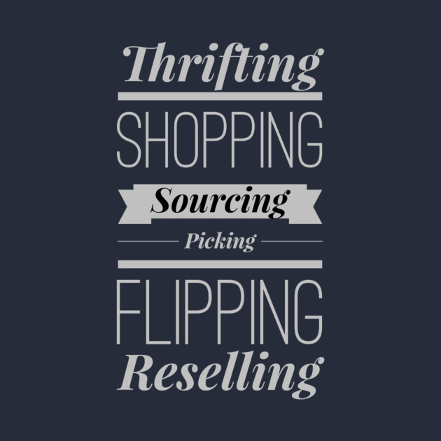 Thrifting Shopping Sourcing Picking Flipping Reselling