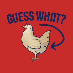 Guess What Chicken Butt T-Shirts | TeePublic