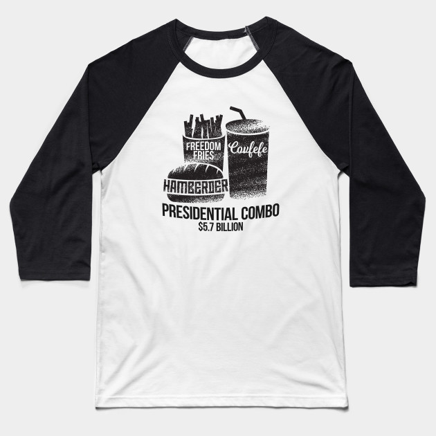 a17f0466e Presidential Combo Meal - Hamberder, Covfefe, and Freedom Fries Baseball T- Shirt