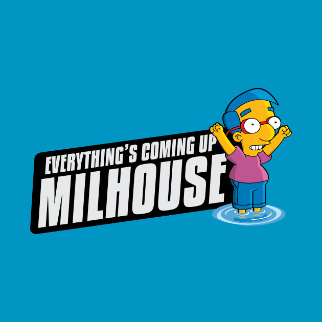 Everything's Coming Up Milhouse v2.0