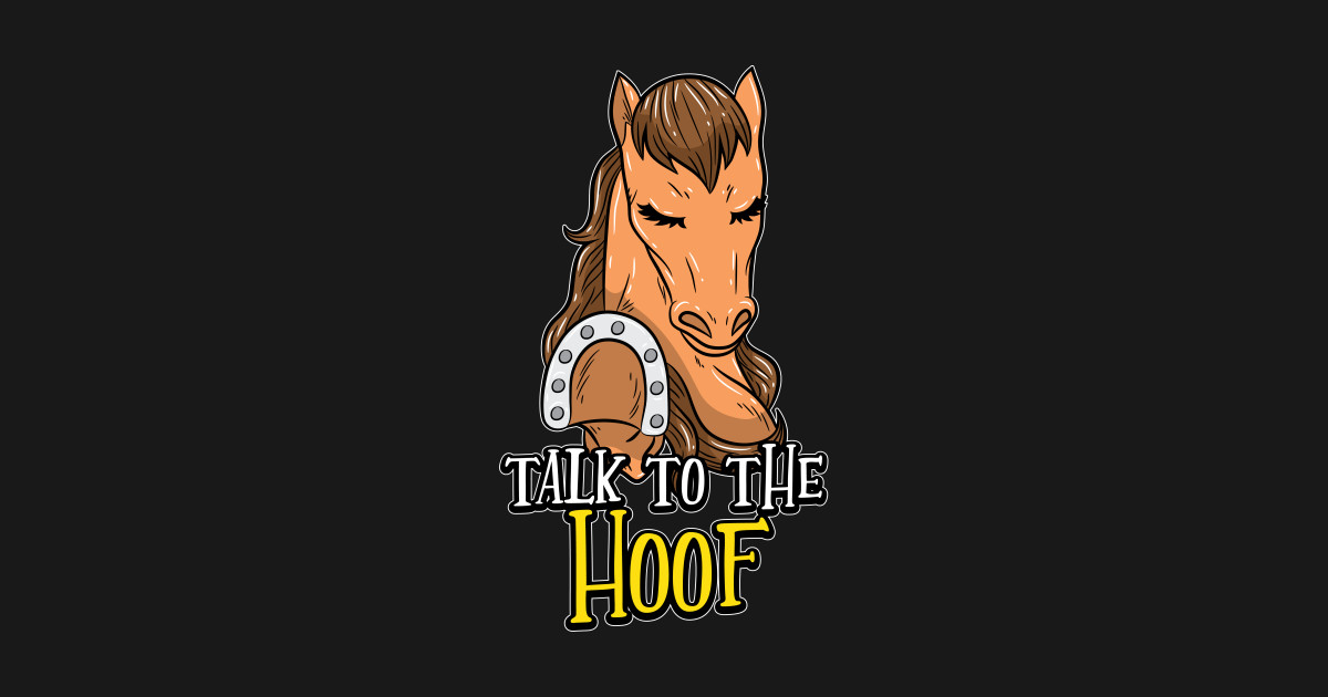 fb152f3d9 Talk To The Hoof | Funny Horse Saying Gift - Funny Horse Sayings - Sticker  | TeePublic