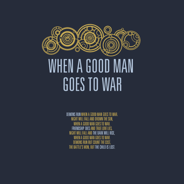 when a good man goes to war doctor who t shirt teepublic
