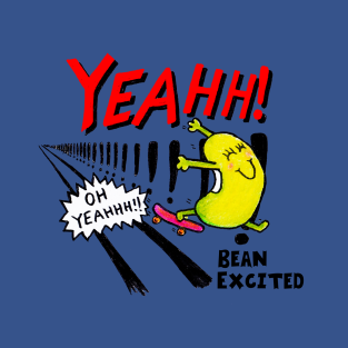 Just Bean happy - Bean Excited t-shirts