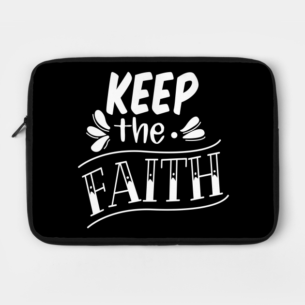 Keep The Faith, Christian, Faith, Believer, Jesus Christ, Christian Clothing