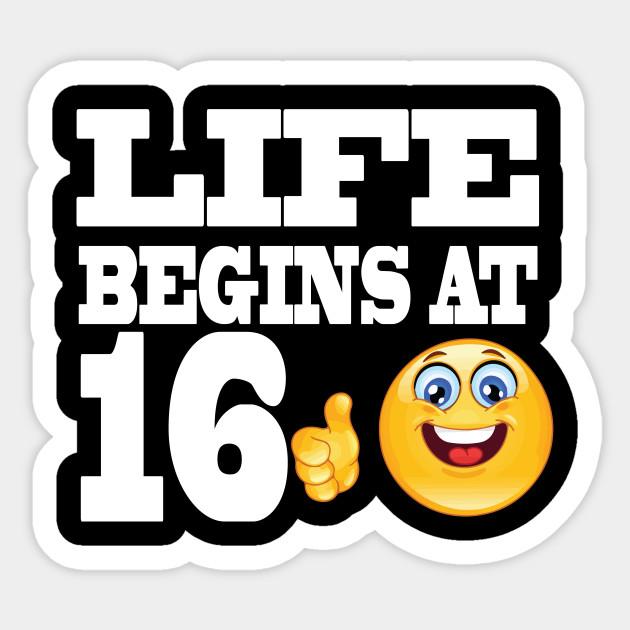 Life Begins At 16 Years Old Emoji Shirt 16th Birthday Gift Sticker