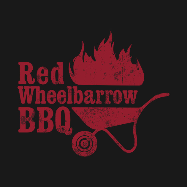 Red Wheelbarrow BBQ distressed