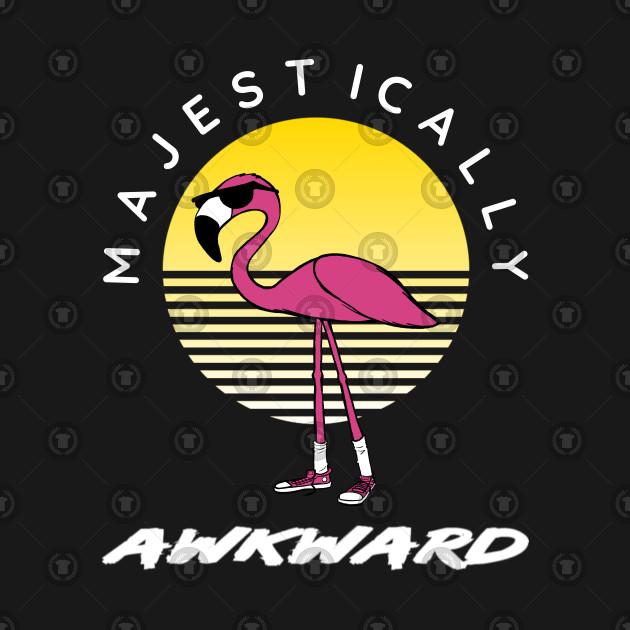 af1d3de6 Majestically Awkward Flamingo - Flamingo - T-Shirt   TeePublic