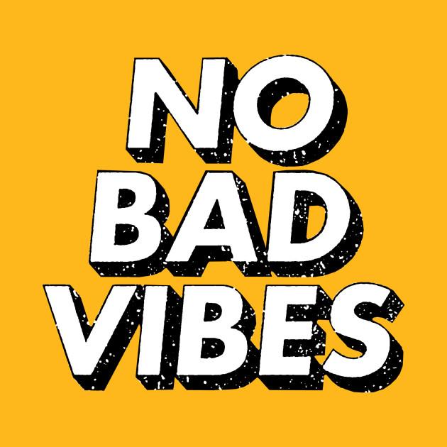 No Bad Vibes Retro Good Vibes T Shirt Teepublic
