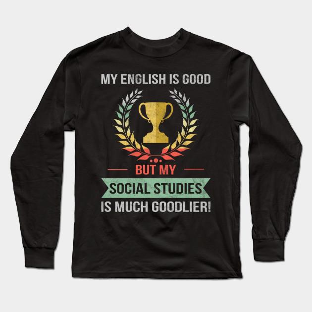 Funny Social Studies School Or College Subject Design Social Studies Long Sleeve T Shirt Teepublic