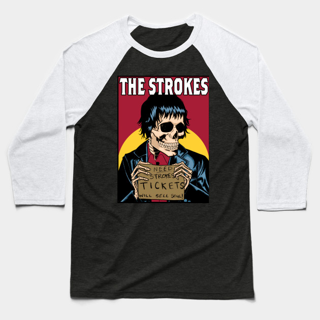 The Strokes Need Strokes Tickets Will Sell Soul Baseball T-Shirt